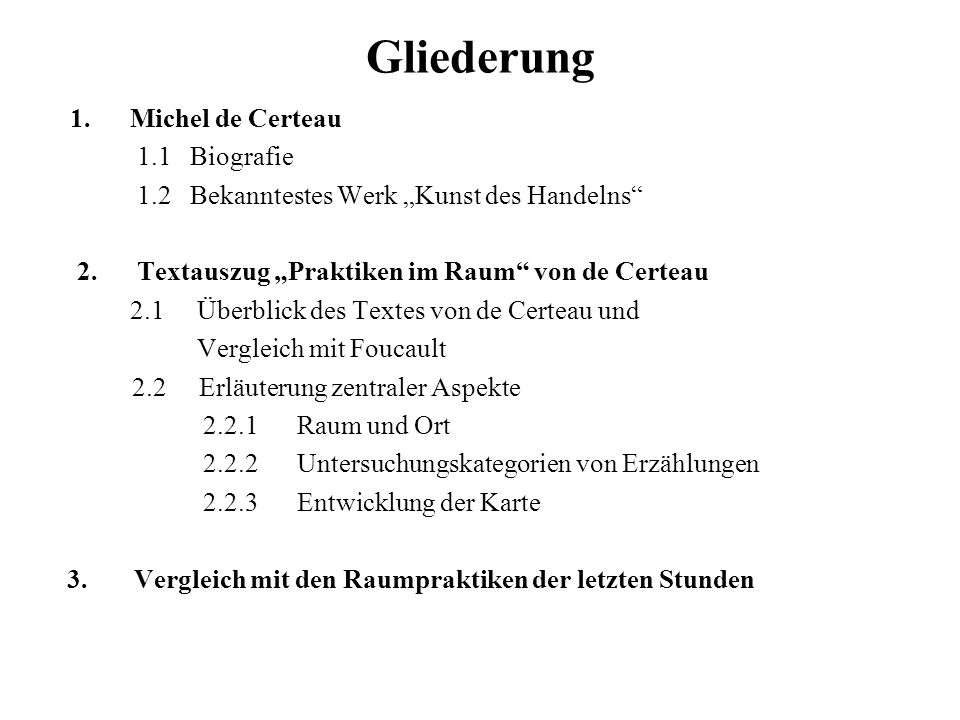Gliederung 1. Michel de Certeau 1.1 Biografie
