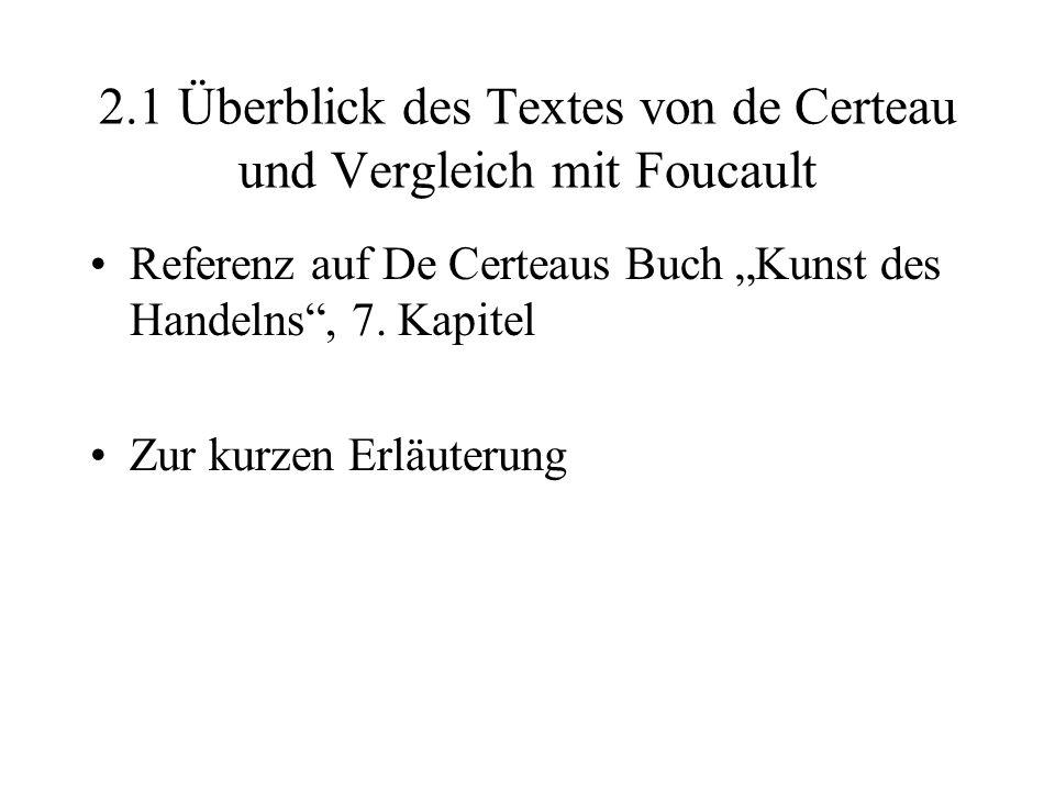 2.1 Überblick des Textes von de Certeau und Vergleich mit Foucault