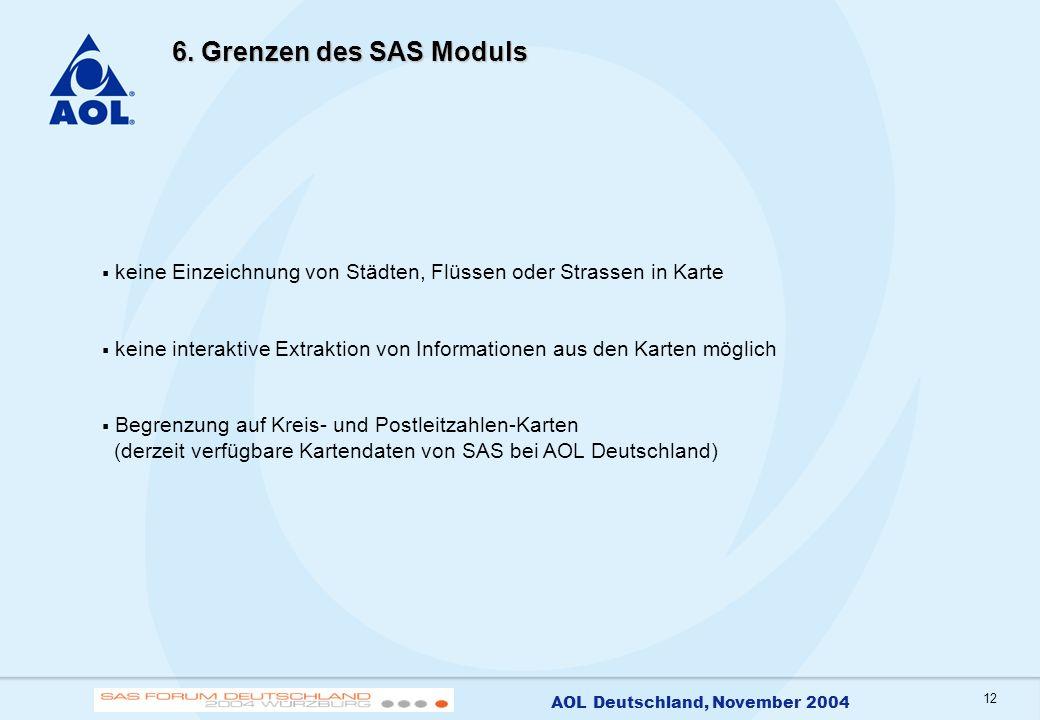 6. Grenzen des SAS Moduls keine Einzeichnung von Städten, Flüssen oder Strassen in Karte.
