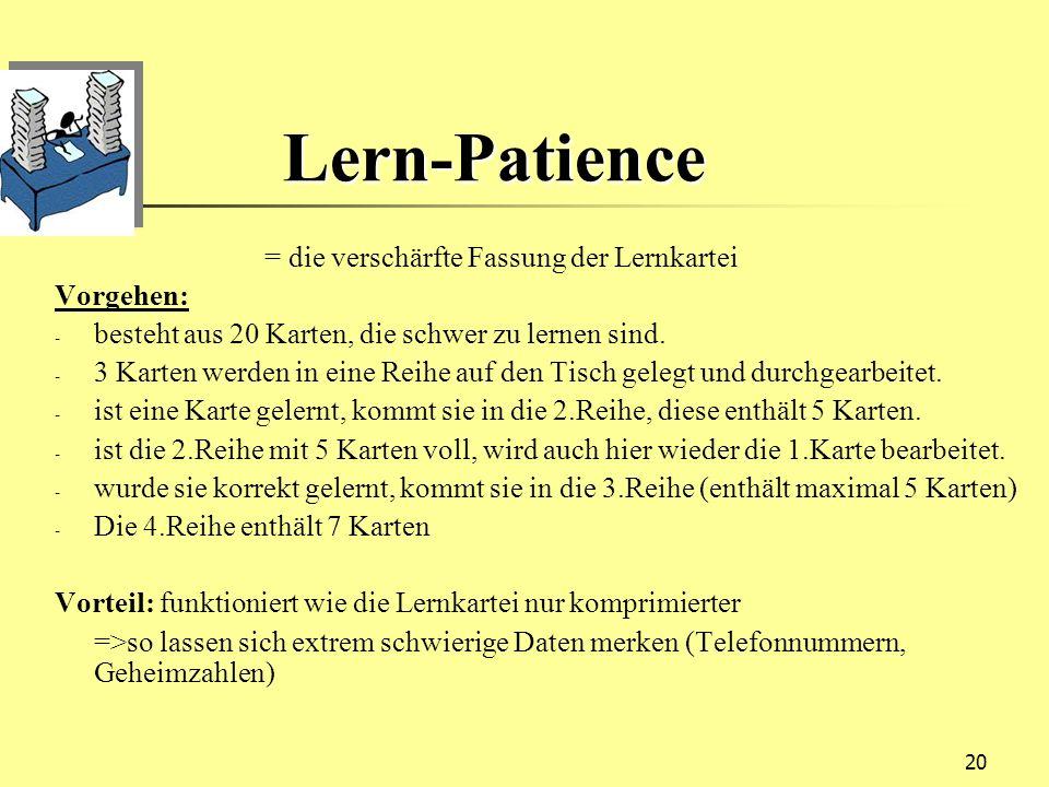 Lern-Patience = die verschärfte Fassung der Lernkartei Vorgehen: