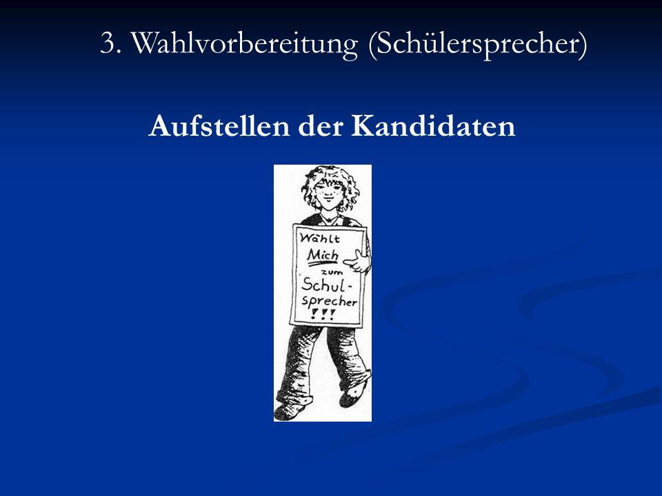 3. Wahlvorbereitung (Schülersprecher)