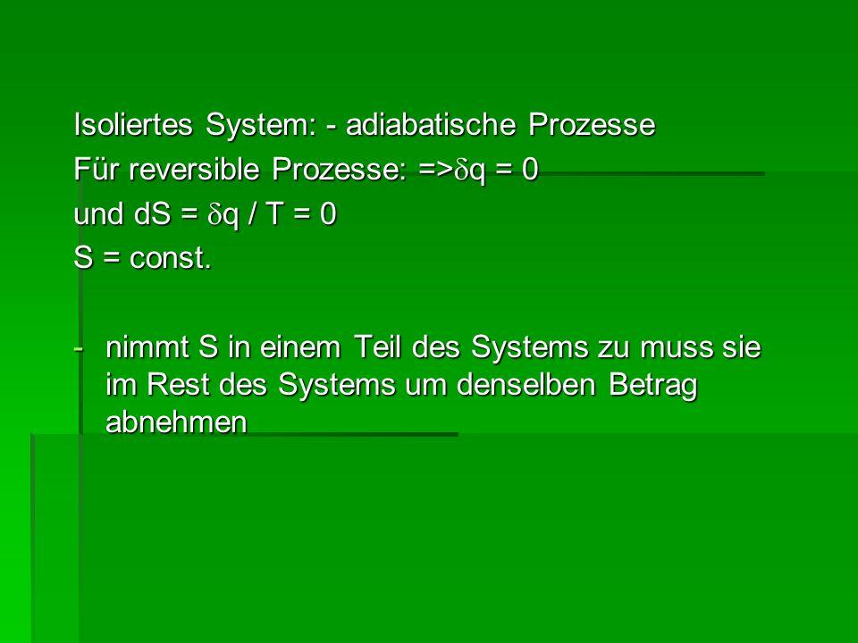 Isoliertes System: - adiabatische Prozesse