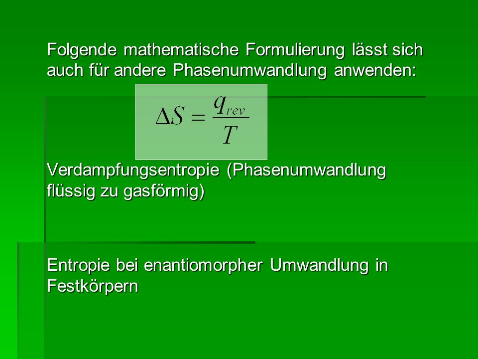 Folgende mathematische Formulierung lässt sich auch für andere Phasenumwandlung anwenden: