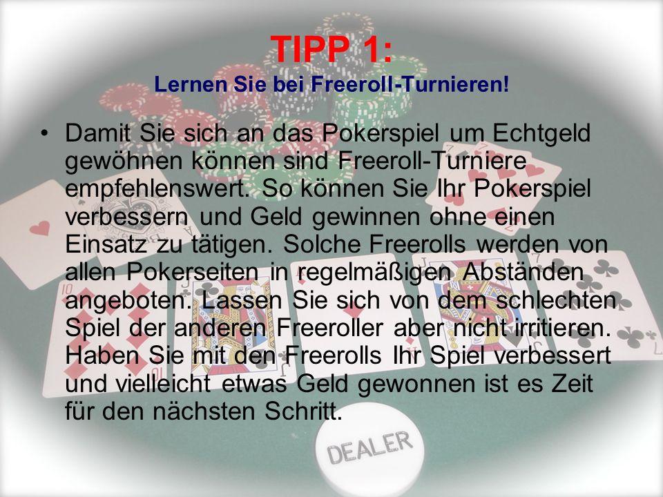TIPP 1: Lernen Sie bei Freeroll-Turnieren!