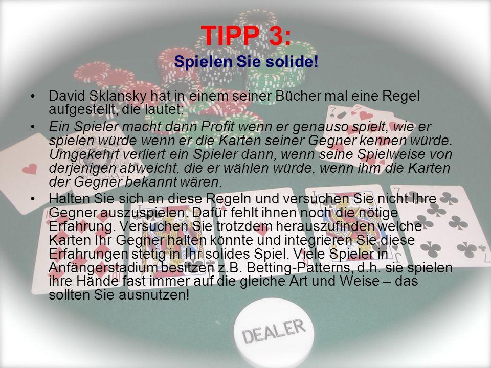 TIPP 3: Spielen Sie solide!