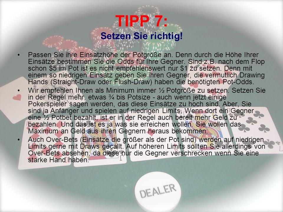 TIPP 7: Setzen Sie richtig!