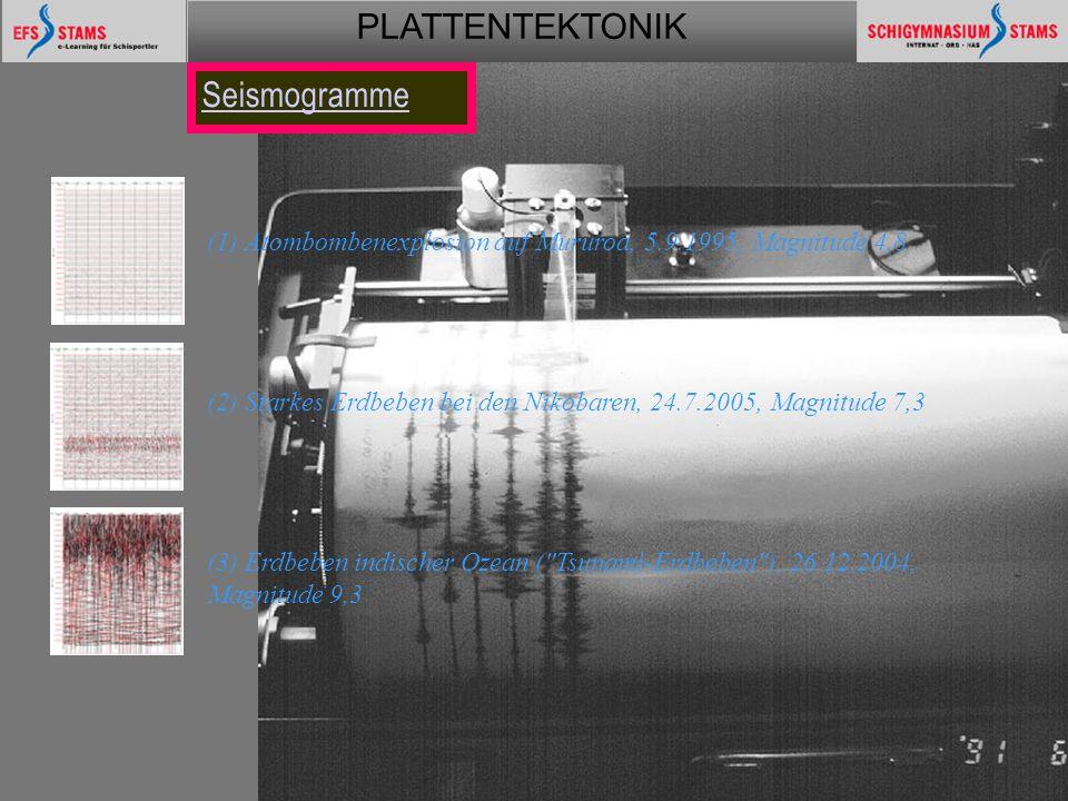 Seismogramme (1) Atombombenexplosion auf Mururoa, 5.9.1995, Magnitude 4,8. (2) Starkes Erdbeben bei den Nikobaren, 24.7.2005, Magnitude 7,3.