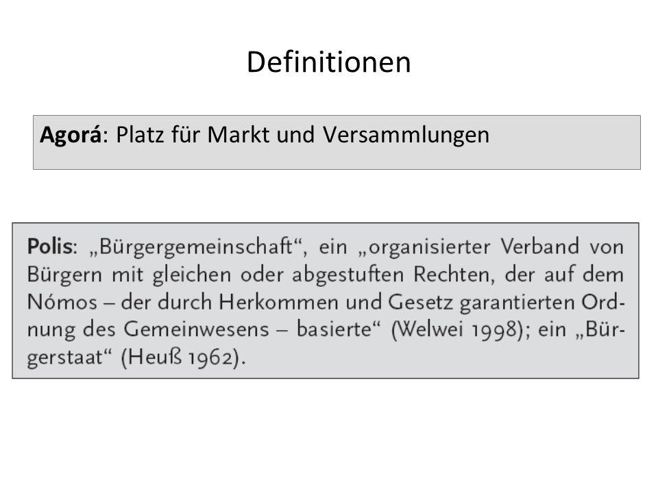 Definitionen Agorá: Platz für Markt und Versammlungen