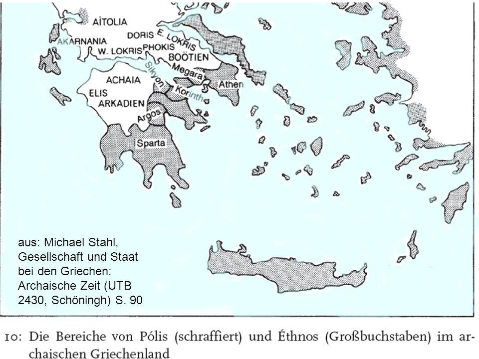aus: Michael Stahl, Gesellschaft und Staat bei den Griechen: Archaische Zeit (UTB 2430, Schöningh) S.