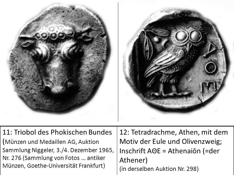 11: Triobol des Phokischen Bundes (Münzen und Medaillen AG, Auktion Sammlung Niggeler, 3./4. Dezember 1965, Nr. 276 (Sammlung von Fotos … antiker Münzen, Goethe-Universität Frankfurt)