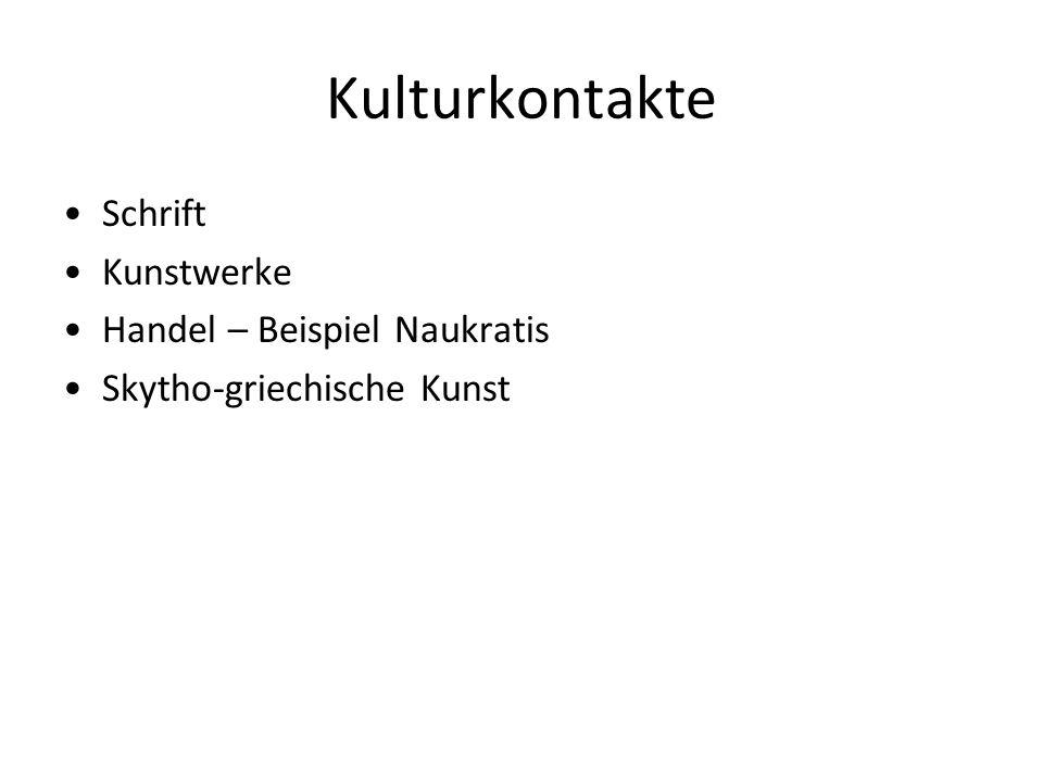 Kulturkontakte Schrift Kunstwerke Handel – Beispiel Naukratis