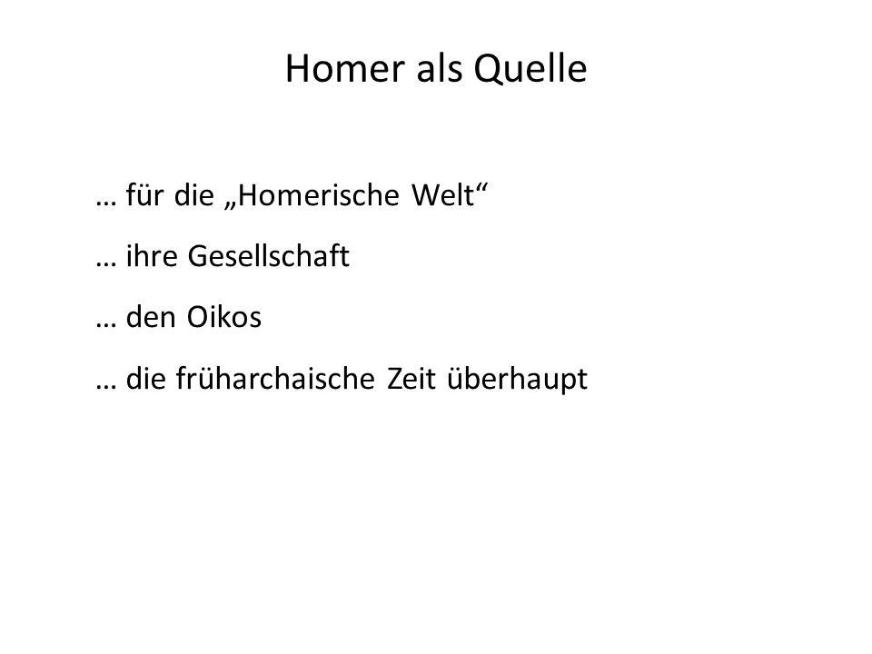 """Homer als Quelle … für die """"Homerische Welt … ihre Gesellschaft"""