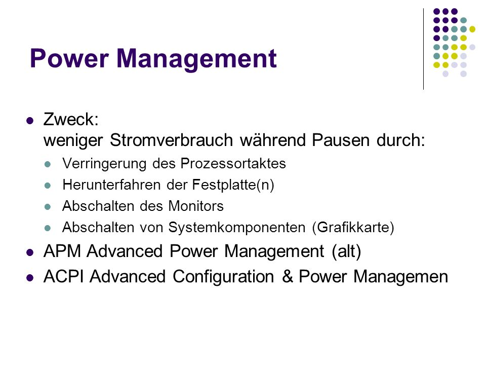 Power Management Zweck: weniger Stromverbrauch während Pausen durch: