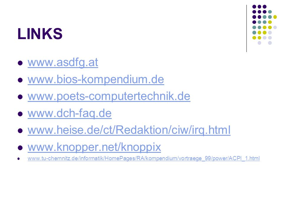 LINKS www.asdfg.at www.bios-kompendium.de www.poets-computertechnik.de