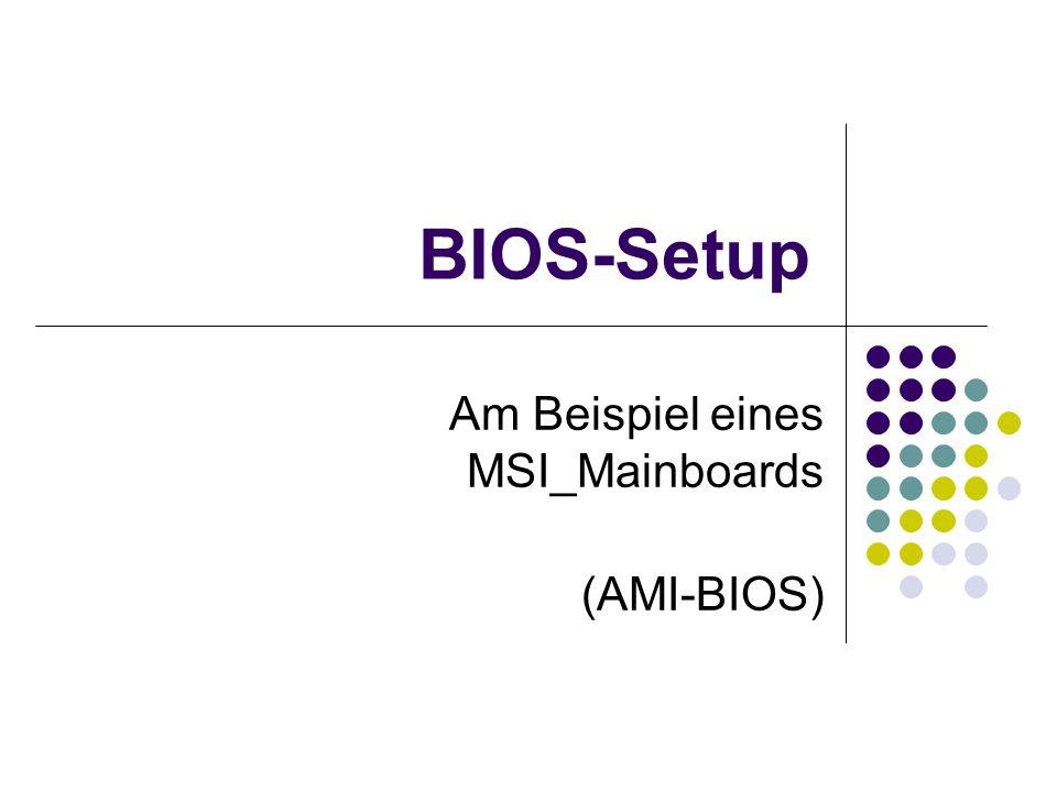 Am Beispiel eines MSI_Mainboards (AMI-BIOS)