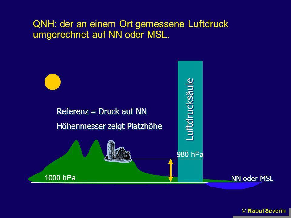 QNH: der an einem Ort gemessene Luftdruck umgerechnet auf NN oder MSL.