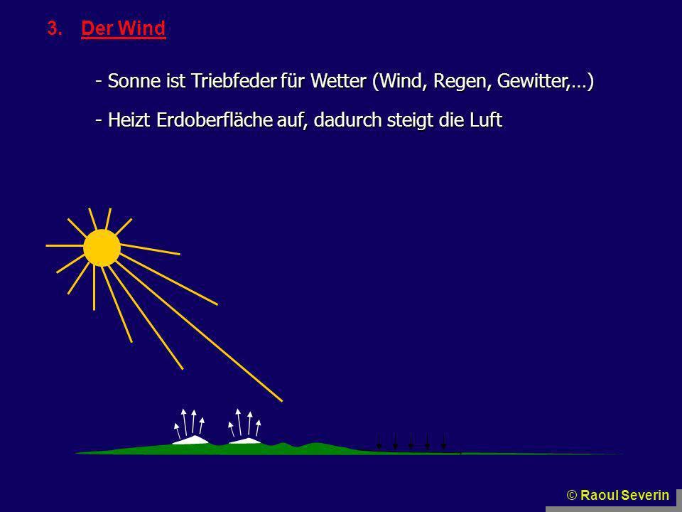 Sonne ist Triebfeder für Wetter (Wind, Regen, Gewitter,…)