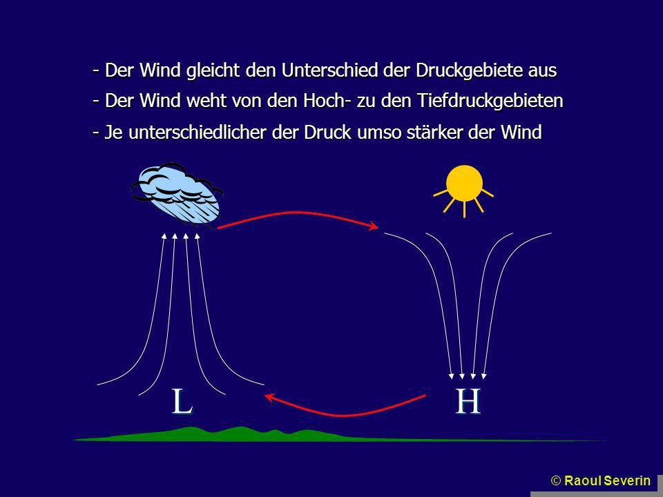 L H Der Wind gleicht den Unterschied der Druckgebiete aus