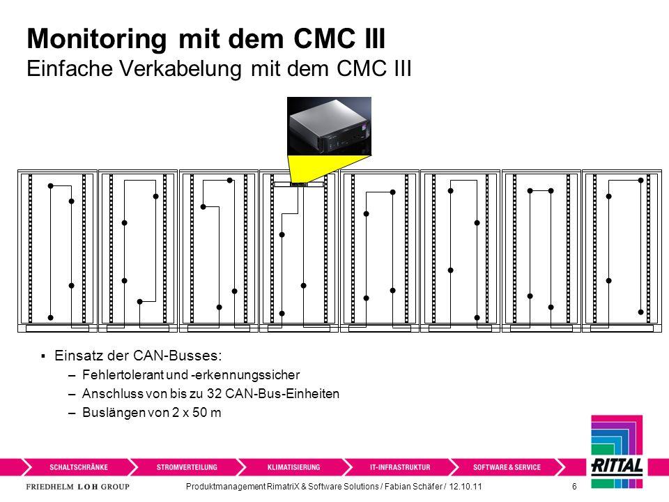 Monitoring mit dem CMC III Einfache Verkabelung mit dem CMC III