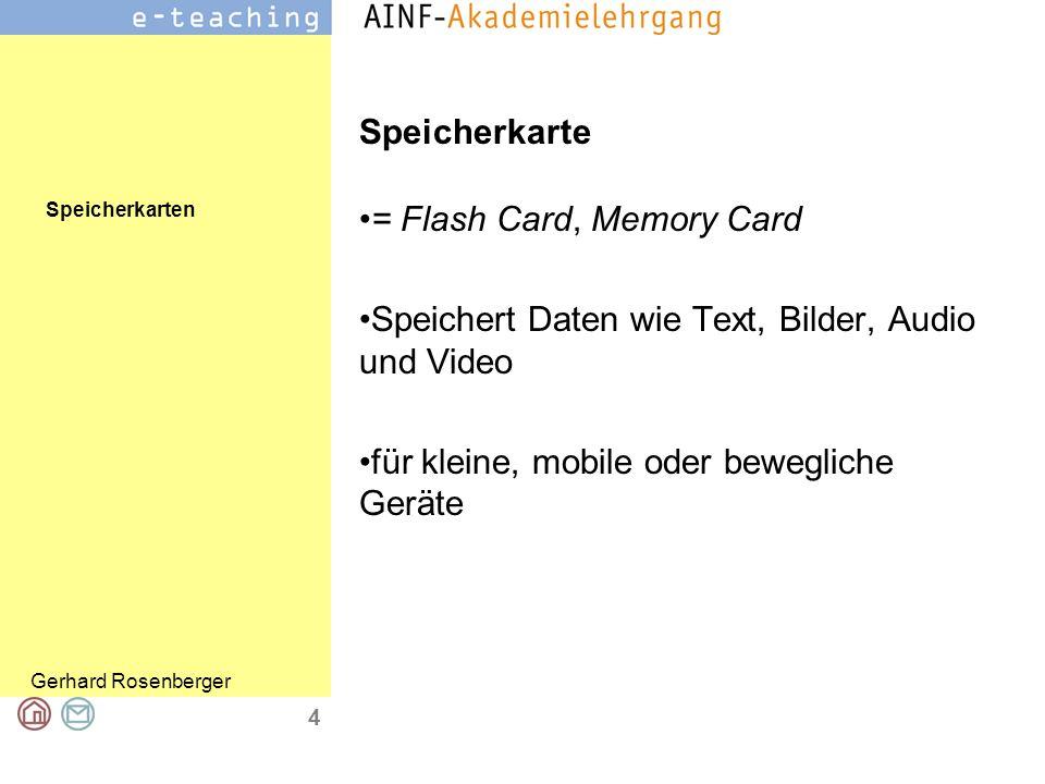 Speicherkarte = Flash Card, Memory Card. Speichert Daten wie Text, Bilder, Audio und Video.