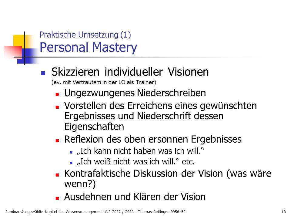Praktische Umsetzung (1) Personal Mastery
