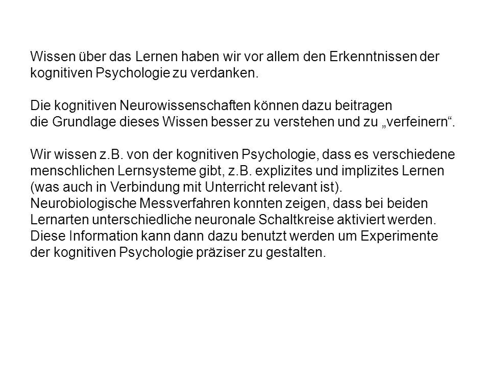 Wissen über das Lernen haben wir vor allem den Erkenntnissen der kognitiven Psychologie zu verdanken.