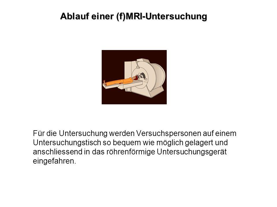 Ablauf einer (f)MRI-Untersuchung