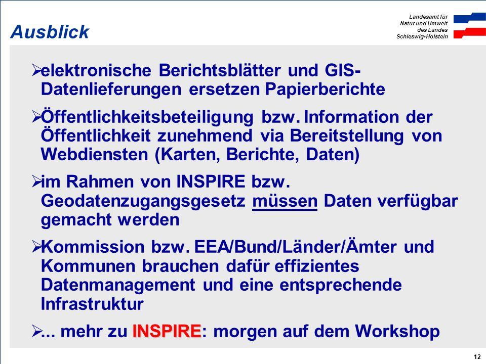 Ausblick elektronische Berichtsblätter und GIS-Datenlieferungen ersetzen Papierberichte.