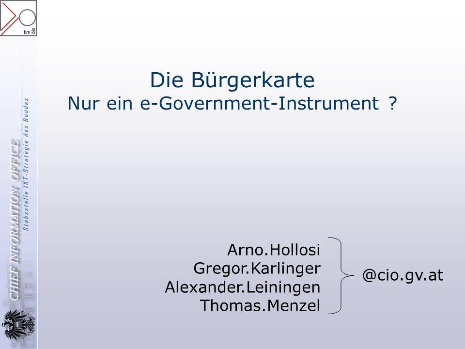 Die Bürgerkarte Nur ein e-Government-Instrument