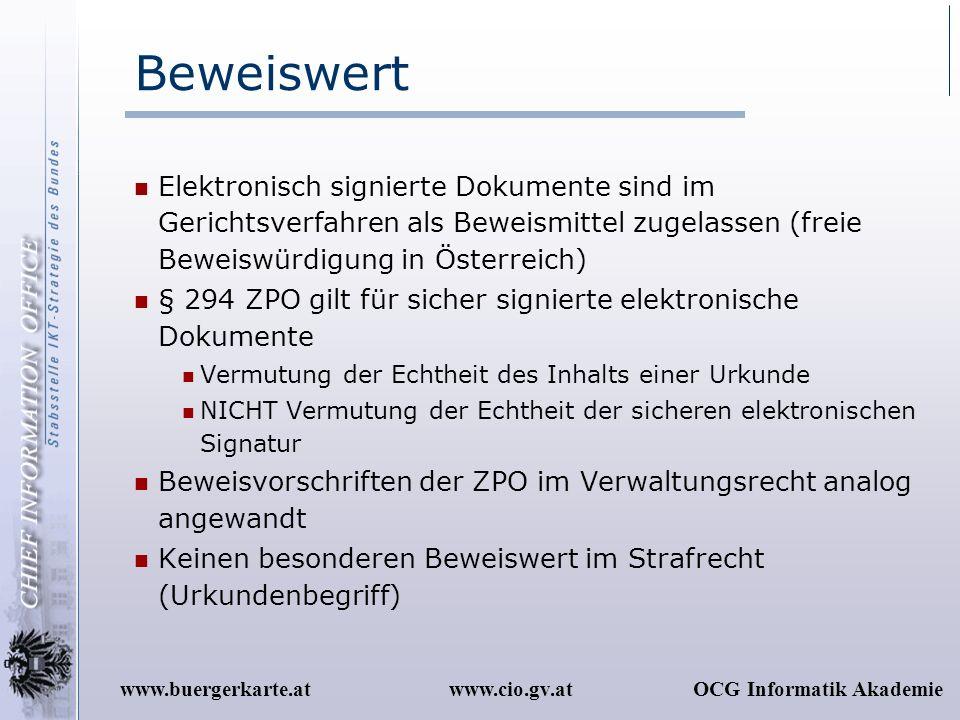 Beweiswert Elektronisch signierte Dokumente sind im Gerichtsverfahren als Beweismittel zugelassen (freie Beweiswürdigung in Österreich)