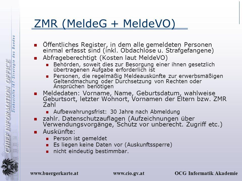 ZMR (MeldeG + MeldeVO) Öffentliches Register, in dem alle gemeldeten Personen einmal erfasst sind (inkl. Obdachlose u. Strafgefangene)
