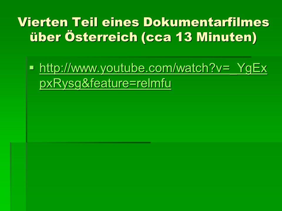 Vierten Teil eines Dokumentarfilmes über Österreich (cca 13 Minuten)