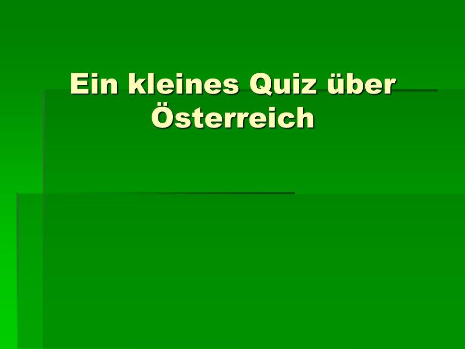 Ein kleines Quiz über Österreich