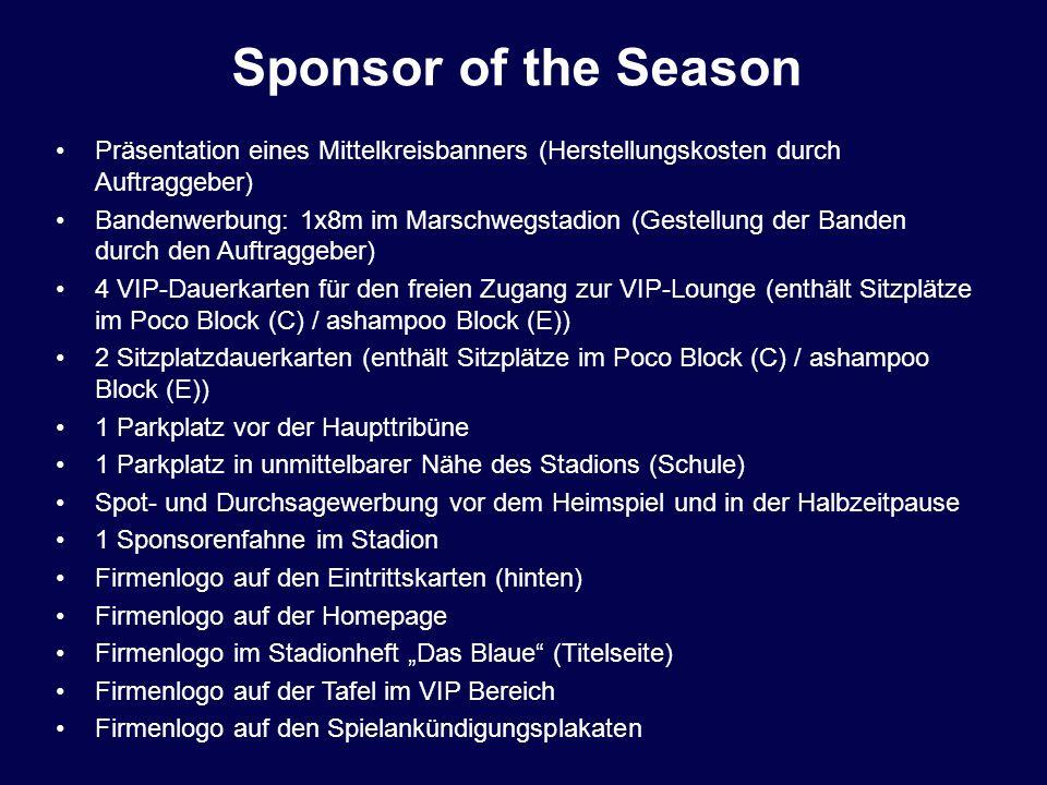 Sponsor of the Season Präsentation eines Mittelkreisbanners (Herstellungskosten durch Auftraggeber)