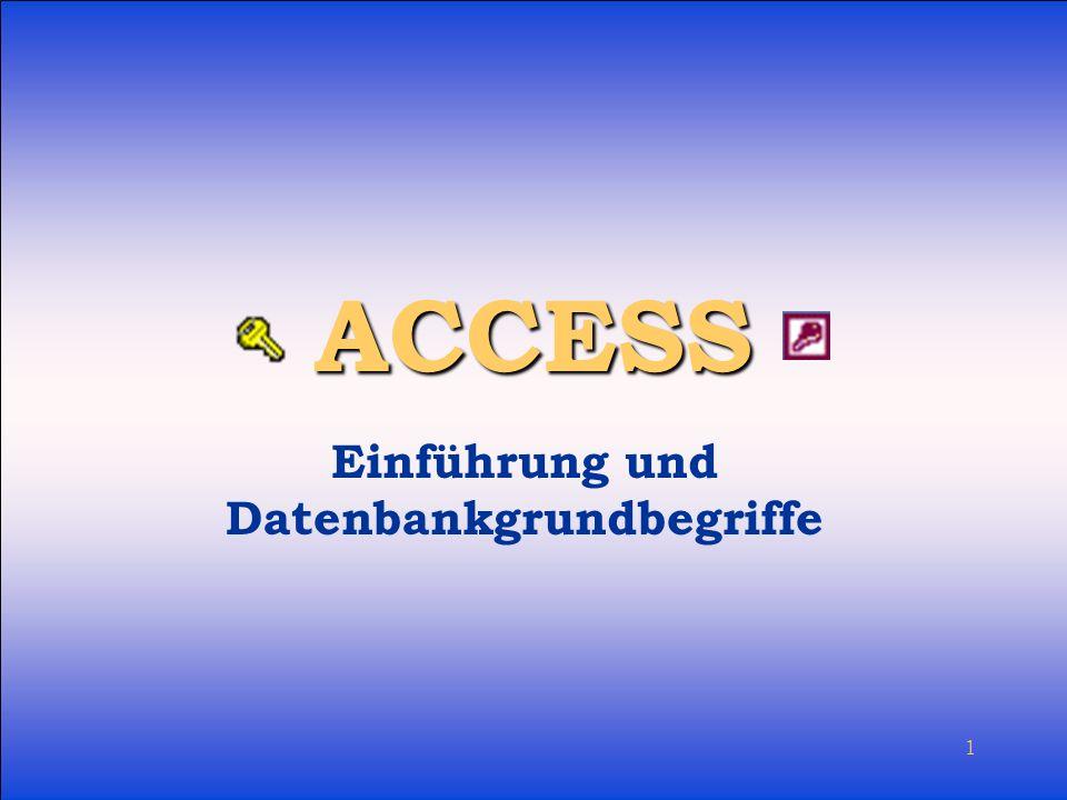 Einführung Access Einführung und Datenbankgrundbegriffe