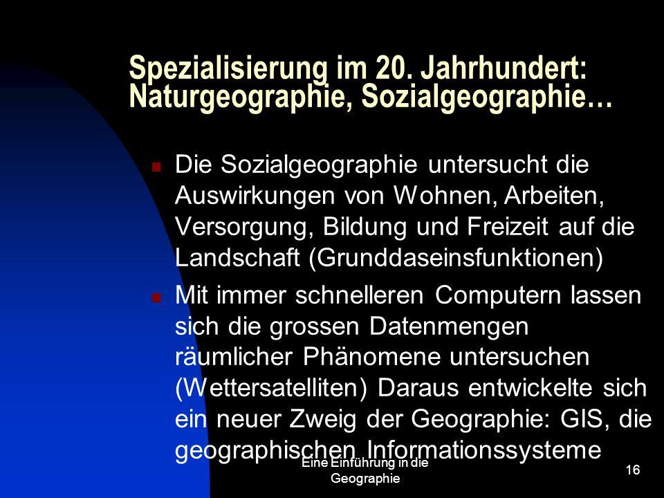 Spezialisierung im 20. Jahrhundert: Naturgeographie, Sozialgeographie…