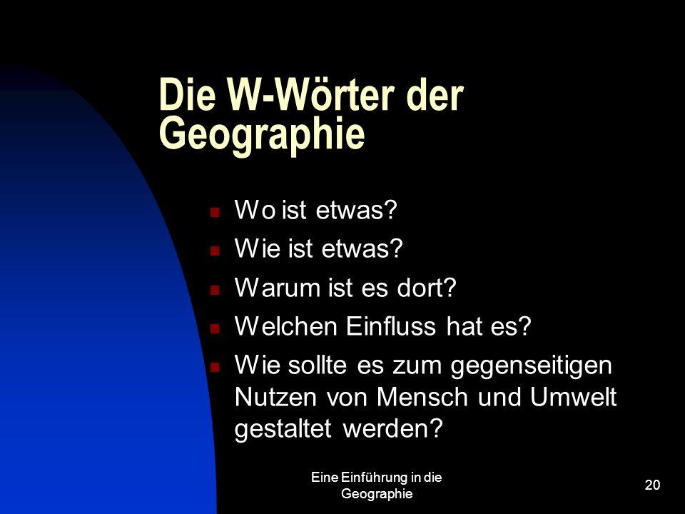 Die W-Wörter der Geographie