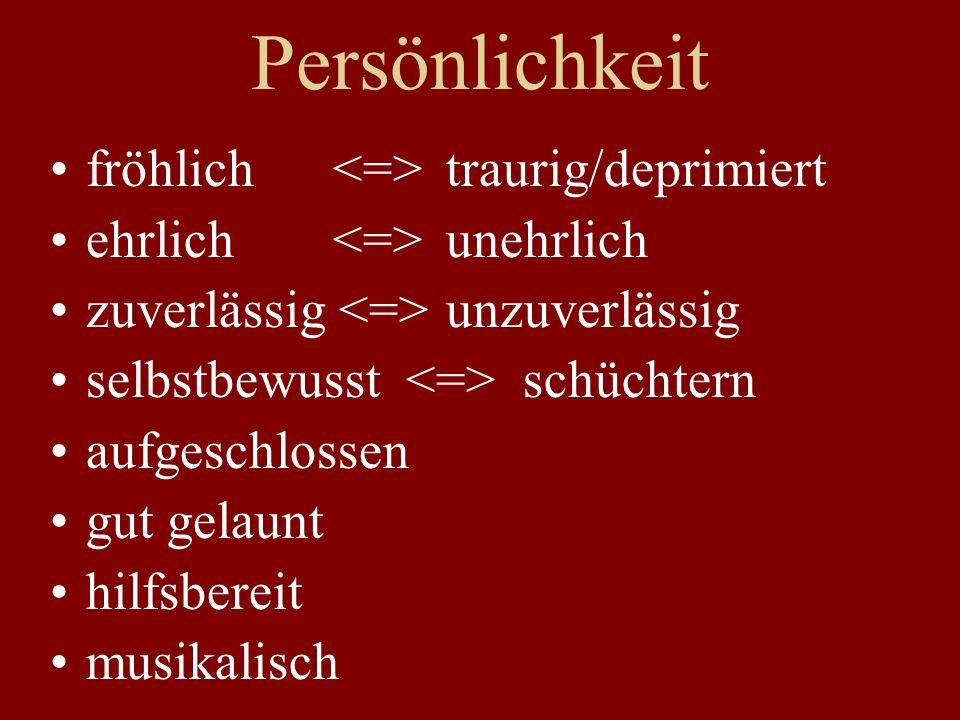 Persönlichkeit fröhlich <=> traurig/deprimiert