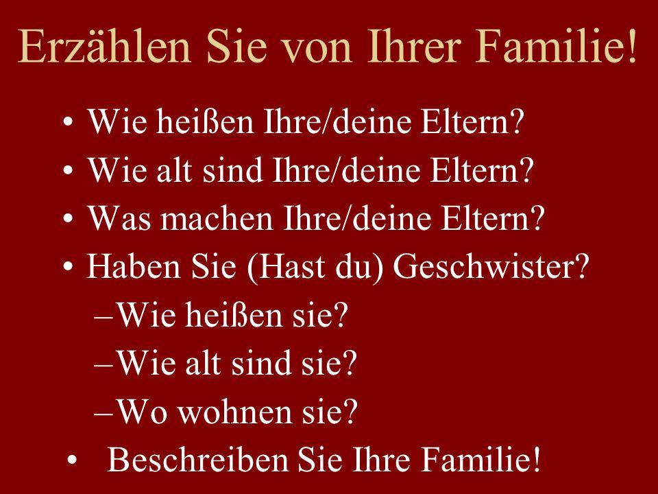 Erzählen Sie von Ihrer Familie!