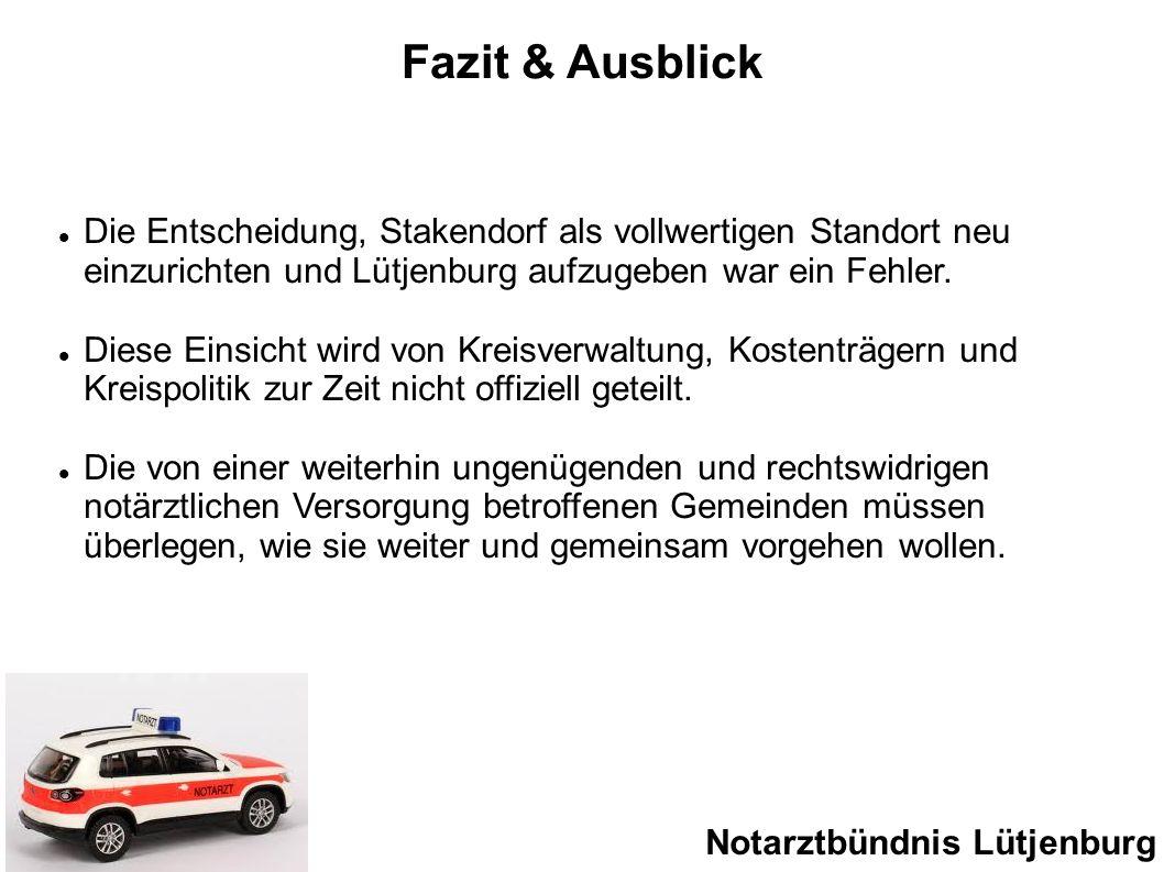 Fazit & AusblickDie Entscheidung, Stakendorf als vollwertigen Standort neu einzurichten und Lütjenburg aufzugeben war ein Fehler.