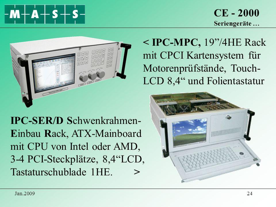 CE - 2000 Seriengeräte …< IPC-MPC, 19 /4HE Rack mit CPCI Kartensystem für Motorenprüfstände, Touch-LCD 8,4 und Folientastatur.