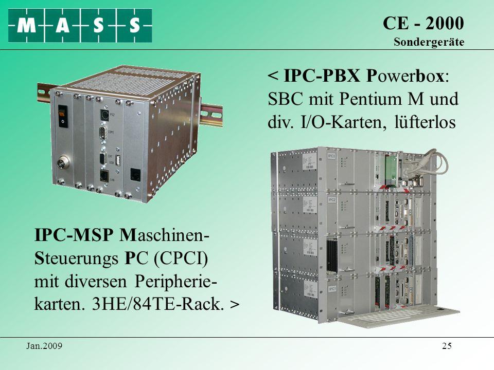 CE - 2000 Sondergeräte< IPC-PBX Powerbox: SBC mit Pentium M und div. I/O-Karten, lüfterlos.