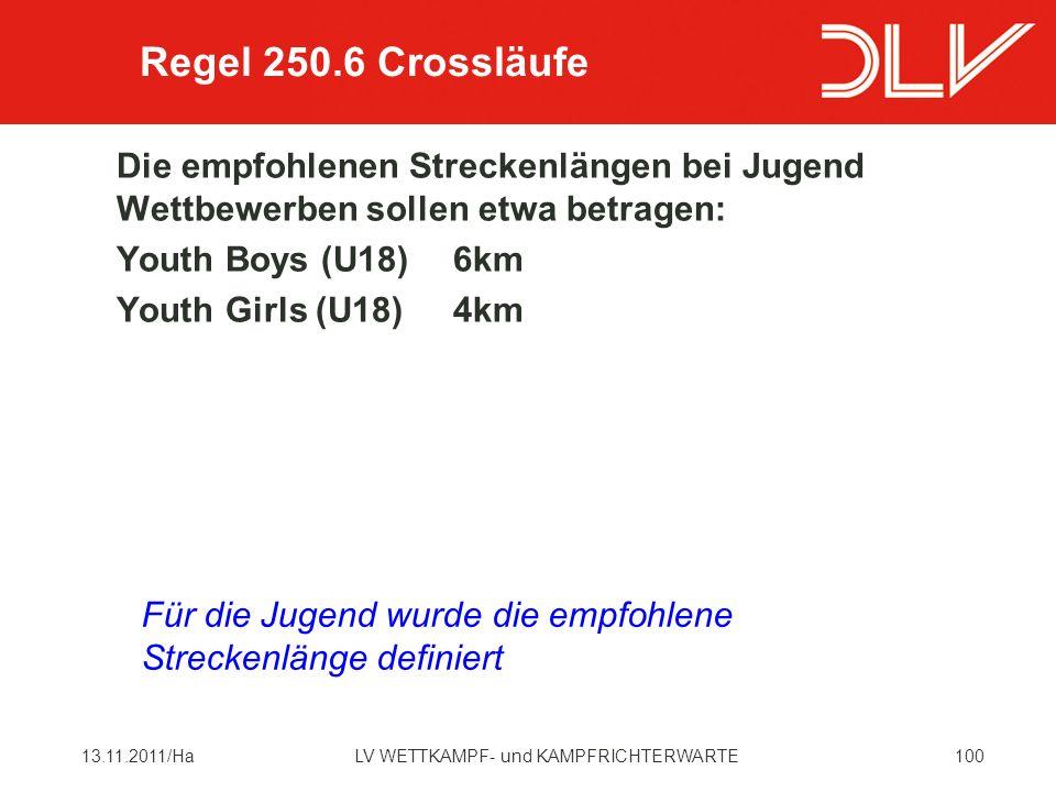 Regel 250.6 Crossläufe Die empfohlenen Streckenlängen bei Jugend Wettbewerben sollen etwa betragen: