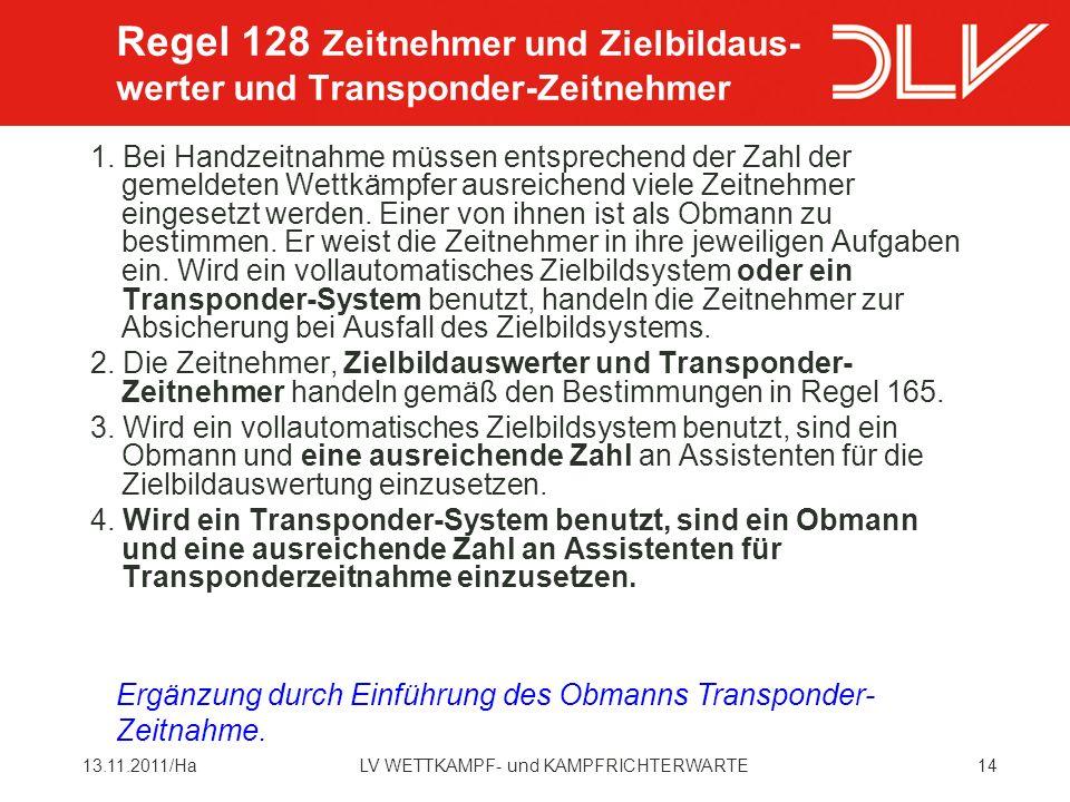 Regel 128 Zeitnehmer und Zielbildaus- werter und Transponder-Zeitnehmer