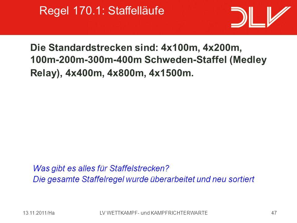 Regel 170.1: Staffelläufe Die Standardstrecken sind: 4x100m, 4x200m, 100m-200m-300m-400m Schweden-Staffel (Medley Relay), 4x400m, 4x800m, 4x1500m.