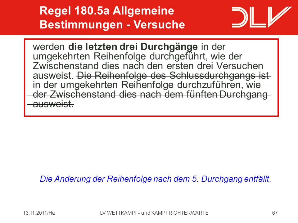 Regel 180.5a Allgemeine Bestimmungen - Versuche