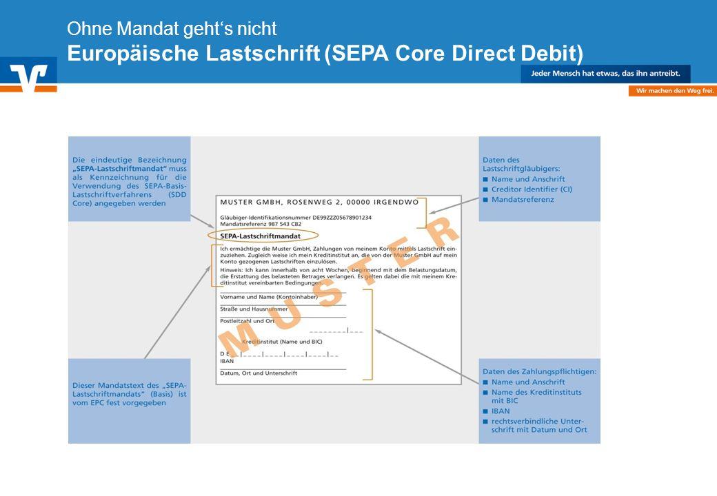Ohne Mandat geht's nicht Europäische Lastschrift (SEPA Core Direct Debit)