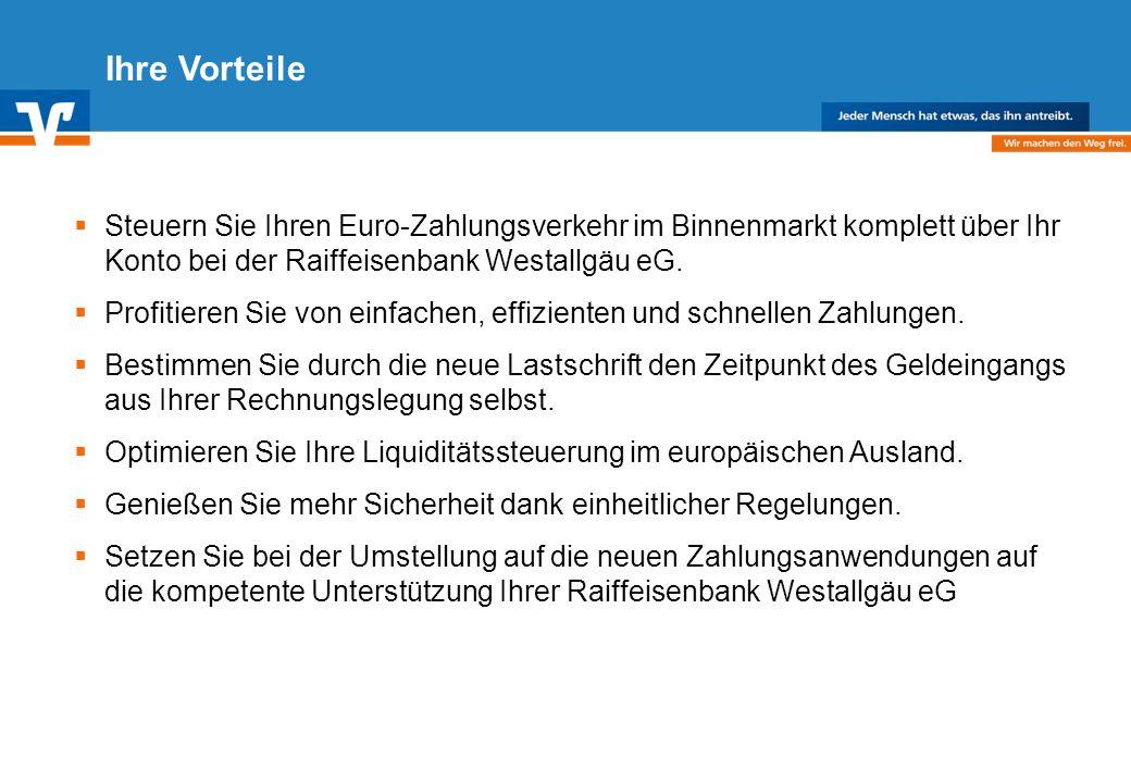 Ihre Vorteile Steuern Sie Ihren Euro-Zahlungsverkehr im Binnenmarkt komplett über Ihr Konto bei der Raiffeisenbank Westallgäu eG.