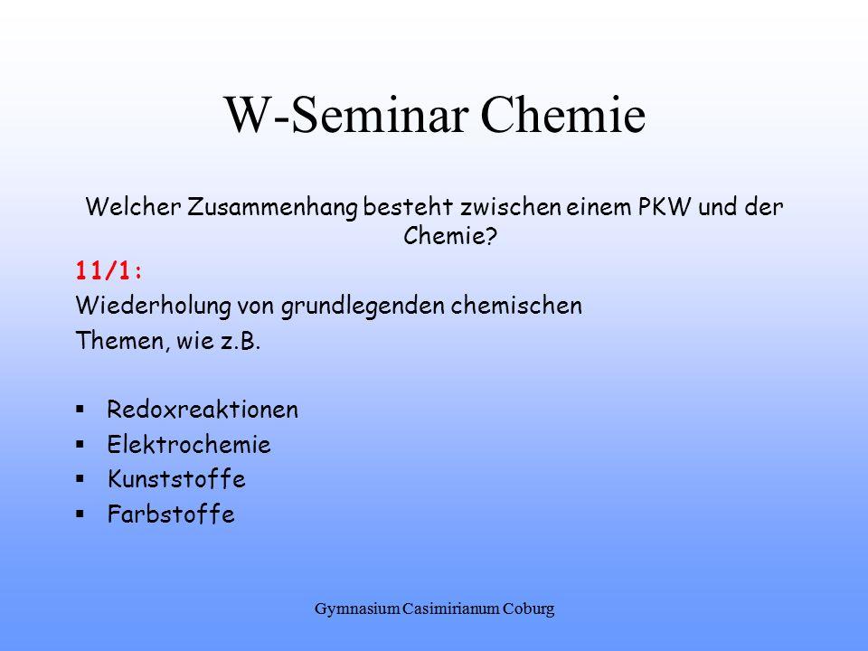 W-Seminar Chemie Welcher Zusammenhang besteht zwischen einem PKW und der Chemie 11/1: Wiederholung von grundlegenden chemischen.