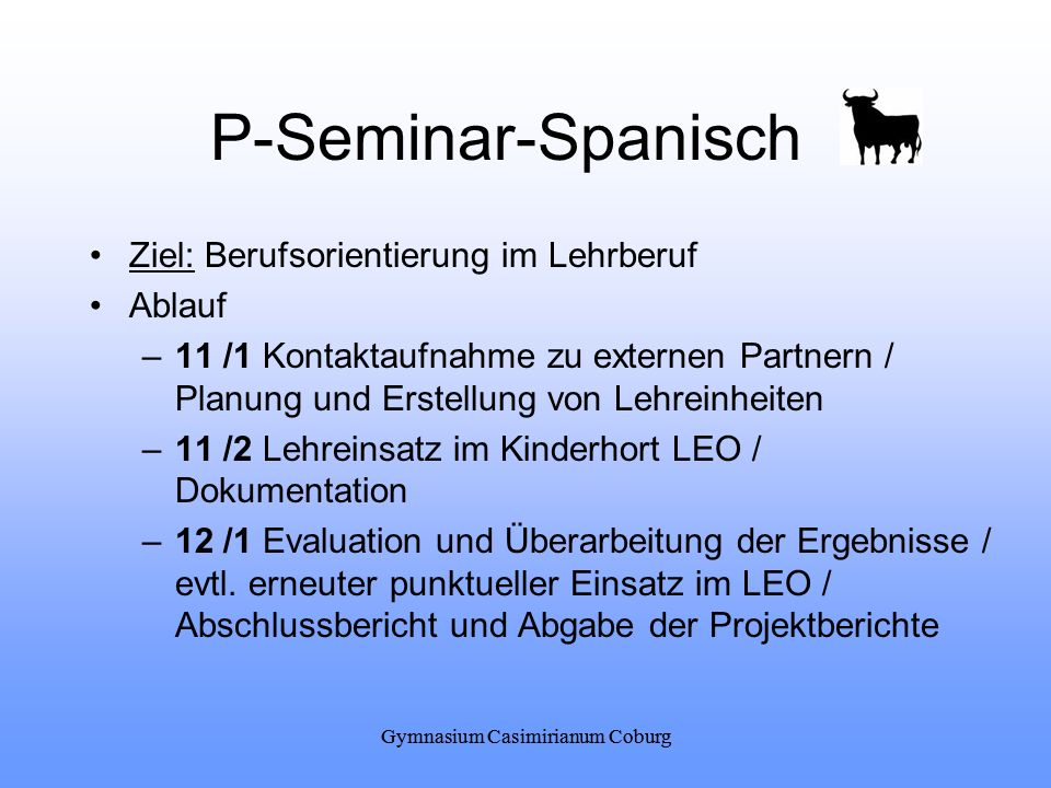 P-Seminar-Spanisch Ziel: Berufsorientierung im Lehrberuf Ablauf